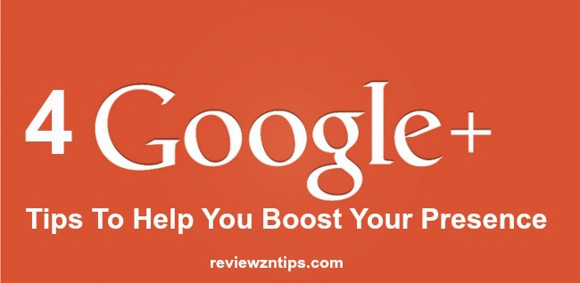 4 Google Plus Tips To Help You Boost Your Presence 7